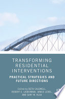 Transforming Residential Interventions