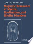 Magnetic Resonance Of Myelin Myelination And Myelin Disorders book