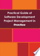 Practical Guide of Software Development Project Management in Practice