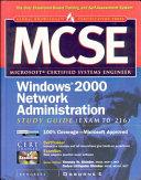 Mcse Windows 2000 Network Administration Study Guide Exam 70 216