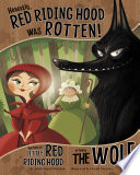 Honestly, Red Riding Hood Was Rotten! Bad Wolf S Retelling Of The Classic Fairy Tale