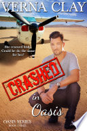 Crashed in Oasis: Book 3 in Oasis Series
