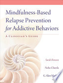 Mindfulness based Relapse Prevention for Addictive Behaviors