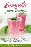 Smoothie and Juice Recipes Book PDF
