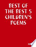 BEST OF THE BEST 5 CHILDREN S POEMS