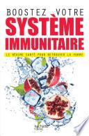 Boostez votre système immunitaire