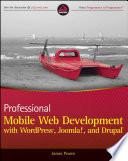 Professional Mobile Web Development with WordPress  Joomla  and Drupal