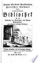 J  C  S  s critischer Entwurf einer auserlesenen Bibliothek f  r die Liebhaber der Philosophie und sch  nen Wissenschaften      Vierte     vermehrte Auflage