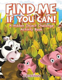 Find Me If You Can  a Hidden Object Challenge Activity Book