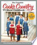 The Complete Cook s Country TV Show Cookbook 10th Anniversary Edition