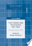 The Tories and Television  1951 1964