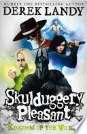 Kingdom of the Wicked (Skulduggery Pleasant, Book 7) by Derek Landy