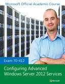 Exam 70 412 Configuring Advanced Windows Server 2012 Services