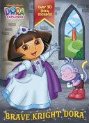 Brave Knight Dora (Dora the Explorer)