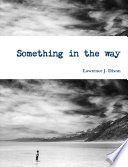 Something In The Way : ...