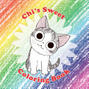 Chi's Sweet Coloring Book : popular cartoon properties in japan today. chi, the...