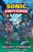 Sonic Universe 11: Secret Freedom : to overthrow him. now snively enacts his grandest...