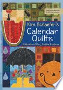Kim Schaefer s Calendar Quilts
