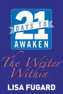 21 Days to Awaken the Writer Within