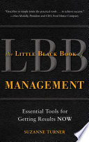 The Little Black Book of Management  Essential Tools for Getting Results NOW