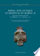 Rirha : site antique et médiéval du Maroc. II