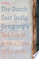 The Dutch East India Company S Tea Trade With China