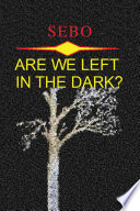 Are We Left in the Dark? Journey S With His Painful Life