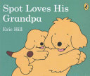 Spot Loves His Grandpa