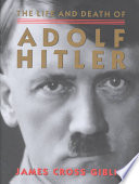The Life and Death of Adolf Hitler Free download PDF and Read online