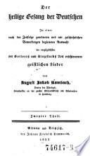 Anthologie christlicher Gesänge aus allen Jahrhunderten der Kirche. Nach der Zeitfolge geordnet und mit geschichtlichen Bemerkungen (etc.)