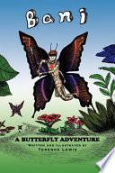 Bani a Butterfly Adventure
