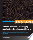 Instant Apache Activemq Messaging Application Development How To