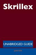 Skrillex Unabridged Guide