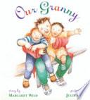Our Granny : is unique....