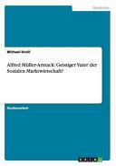 Alfred Müller-Armack: Geistiger Vater der Sozialen Marktwirtschaft?