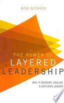 The Power of Layered Leadership