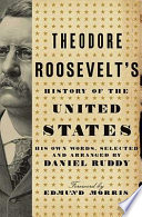 Theodore Roosevelt s History of the United States