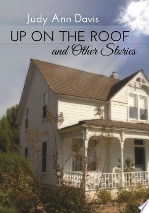 Up On The Roof and Other Stories - ISBN:9781611606492