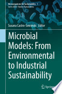 Microbial Models  From Environmental to Industrial Sustainability