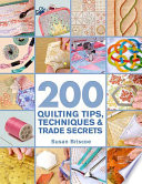 200 Quilting Tips  Techniques   Trade Secrets