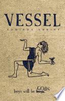 Vessel, Book I