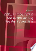 Script Doctor S 100 More Tips For Tv And Film