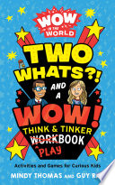 Book Wow in the World  Two Whats   and a Wow  Think and Tinker Playbook