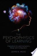 The Psychophysics Of Learning