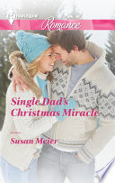 Single Dad's Christmas Miracle : clark beaumont is trying to...