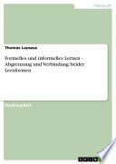 Formelles und informelles Lernen   Abgrenzung und Verbindung beider Lernformen