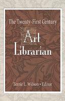 The twenty first century art librarian