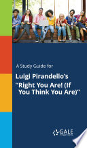 A Study Guide for Luigi Pirandello s  Right You Are   If You Think You Are