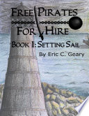 Free Pirates for Hire: Book I - Setting Sail