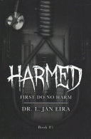 Harmed - Book 1 : where doctors and nurses dedicated their lives to...